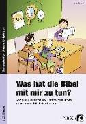 Cover-Bild zu Was hat die Bibel mit mir zu tun? - 1./2. Klasse von Hensel, Nina