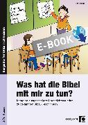 Cover-Bild zu Was hat die Bibel mit mir zu tun? - 3./4. Klasse (eBook) von Hensel, Nina