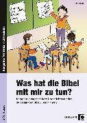 Cover-Bild zu Was hat die Bibel mit mir zu tun? - 3./4. Klasse von Hensel, Nina