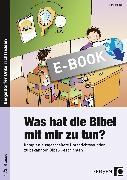 Cover-Bild zu Was hat die Bibel mit mir zu tun? - 1./2. Klasse (eBook) von Hensel, Nina