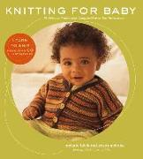 Cover-Bild zu Falick, Melanie: Knitting for Baby: 30 Heirloom Projects with Complete How-To-Knit Instructions