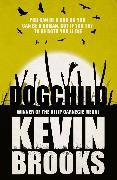 Cover-Bild zu Brooks, Kevin: Dogchild (eBook)