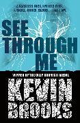 Cover-Bild zu Brooks, Kevin: See Through Me (eBook)