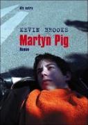 Cover-Bild zu Brooks, Kevin: Martyn Pig