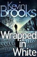 Cover-Bild zu Brooks, Kevin: Wrapped in White (eBook)