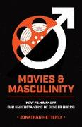 Cover-Bild zu Movies & Masculinity (eBook)