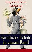 Cover-Bild zu Lessing, Gotthold Ephraim: Gesammelte Fabeln in einem Band (eBook)