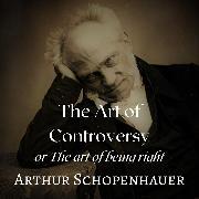 Cover-Bild zu Schopenhauer, Arthur: The Art of Controversy (Audio Download)