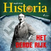 Cover-Bild zu historia, Alles over: Het derde Rijk (Audio Download)