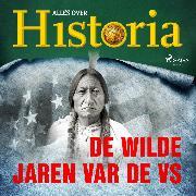 Cover-Bild zu historia, Alles over: De wilde jaren var de VS (Audio Download)