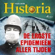 Cover-Bild zu historia, Alles over: De ergste epidemieën aller tijden (Audio Download)