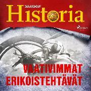 Cover-Bild zu historia, Maailman: Vaativimmat erikoistehtävät (Audio Download)