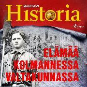 Cover-Bild zu historia, Maailman: Elämää Kolmannessa valtakunnassa (Audio Download)