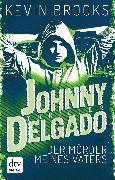 Cover-Bild zu Brooks, Kevin: Johnny Delgado - Der Mörder meines Vaters (eBook)