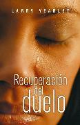 Cover-Bild zu Yeagley, Larry: Recuperación del duelo (eBook)