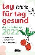 Cover-Bild zu Strunz, Ulrich: Tag für Tag gesund - Der Strunz-Kalender 2022