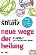 Cover-Bild zu Strunz, Ulrich: Neue Wege der Heilung