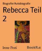 Cover-Bild zu Pesti, Irene: Rebecca Teil 2 (eBook)