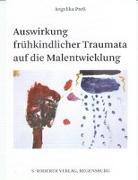 Cover-Bild zu Preß, Angelika: Auswirkungen frühkindlicher Traumata auf die Malentwicklung (eBook)