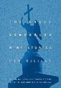 Cover-Bild zu DeLillo, Don: The Angel Esmeralda (eBook)