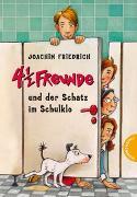 Cover-Bild zu 4 1/2 Freunde 17: 4 1/2 Freunde und der Schatz im Schulklo von Friedrich, Joachim