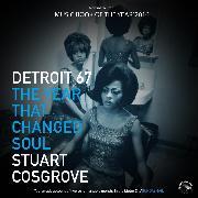 Cover-Bild zu Cosgrove, Stuart: Detroit `67 - The Year that changed Soul (Unabridged) (Audio Download)