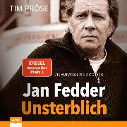 Cover-Bild zu Pröse, Tim: Jan Fedder - Unsterblich - Die autorisierte Biografie (Ungekürzt) (Audio Download)