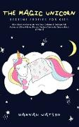 Cover-Bild zu Watson, Hannah: The Magic Unicorn - Bed Time Stories for Kids