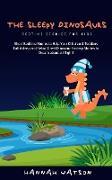 Cover-Bild zu Watson, Hannah: The Sleepy Dinosaurs - Bedtime Stories for kids