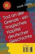 Cover-Bild zu eBook Tod an der Grenze - ein tragisches Kapitel deutscher Teilung