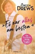 Cover-Bild zu Drews, Jürgen: Es war alles am besten!
