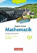 Cover-Bild zu Bigalke/Köhler: Mathematik Q3. Ausgabe 2016. Grundkurs 3. Halbjahr. Schülerbuch. HE von Bigalke, Anton