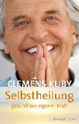 Cover-Bild zu Kuby, Clemens: Selbstheilung - gesund aus eigener Kraft (eBook)
