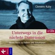 Cover-Bild zu Kuby, Clemens: Unterwegs in die nächste Dimension