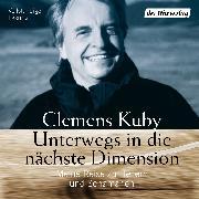 Cover-Bild zu Kuby, Clemens: Unterwegs in die nächste Dimension (Audio Download)