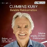 Cover-Bild zu Kuby, Clemens: Gelebte Reinkarnation (Audio Download)