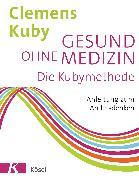 Cover-Bild zu Kuby, Clemens: Gesund ohne Medizin (eBook)
