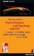 Cover-Bild zu Bohne, Michael: Psychotherapie und Coaching mit PEP (eBook)