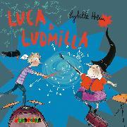 Cover-Bild zu Luca & Ludmilla (Audio Download) von Hein, Sybille