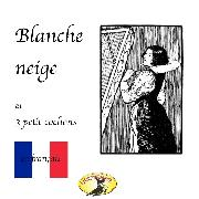 Cover-Bild zu eBook Märchen auf Französisch, Blanche Neige / Les trois petit cochons