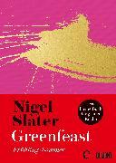 Cover-Bild zu Slater, Nigel: Greenfeast: Frühling / Sommer (eBook)