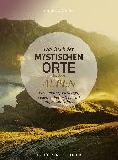 Cover-Bild zu Das Buch der mystischen Orte in den Alpen