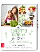 Cover-Bild zu Hummels, Cathy: Das Zuckerfrei-Kochbuch für Kinder