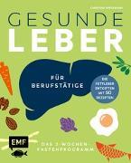 Cover-Bild zu Wiedemann, Christina: Gesunde Leber - Das 2-Wochen-Fastenprogramm für Berufstätige