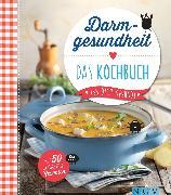 Cover-Bild zu Wiedemann, Christina (Hrsg.): Darmgesundheit - Das Kochbuch (eBook)