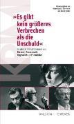 Cover-Bild zu 'Es gibt kein grösseres Verbrechen als die Unschuld' von Gasser, Peter (Hrsg.)