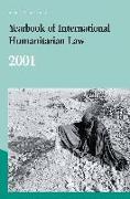 Cover-Bild zu Yearbook of International Humanitarian Law - 2001 von Fischer, Horst (Weitere Bearb.)