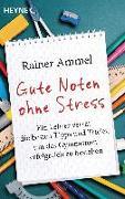 Cover-Bild zu Gute Noten ohne Stress von Ammel, Rainer