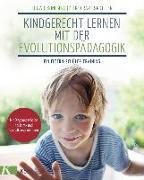 Cover-Bild zu Kindgerecht lernen mit der Evolutionspädagogik von Koneberg, Ludwig