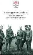Cover-Bild zu Kurt Guggenheim, Werke VI: Wilder Urlaub / Wir waren unser vier von Guggenheim, Kurt
